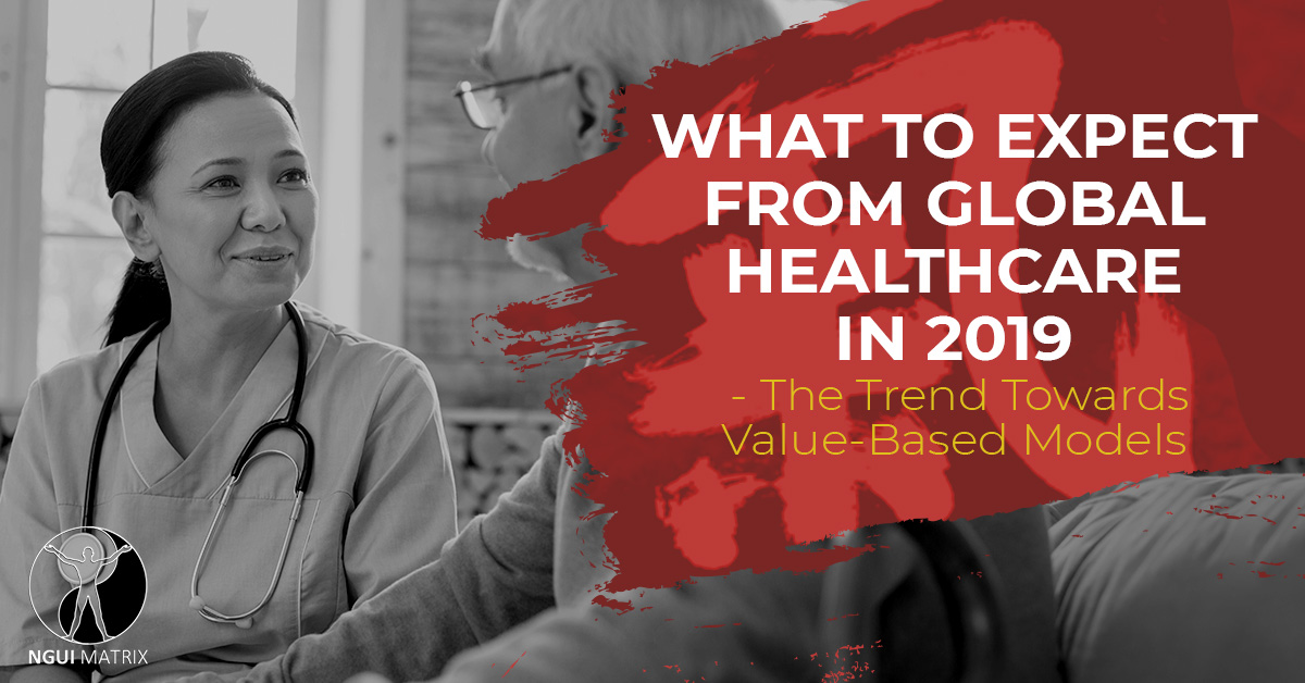 What to expect from global healthcare in 2019. The trend towards value based models.""