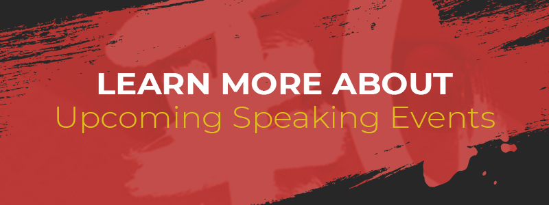 CTA - Learn More About Upcoming Speaking Events