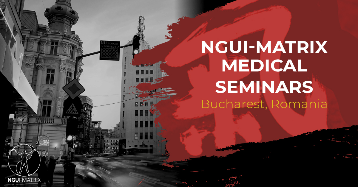 """NGUI Matrix Medical Seminars, Bucharest, Romania"""