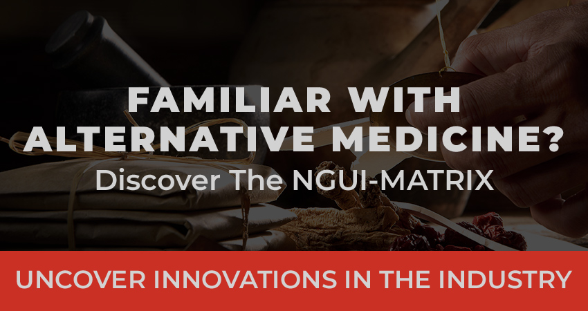 """""""Familiar with alternative medicine? Discover the NGUI Matrix. Uncover the innovations in the industry."""""""