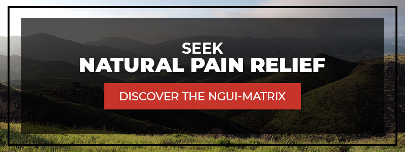 """""""Seek Natural Pain Relief. Discover the NGUI Matrix."""""""