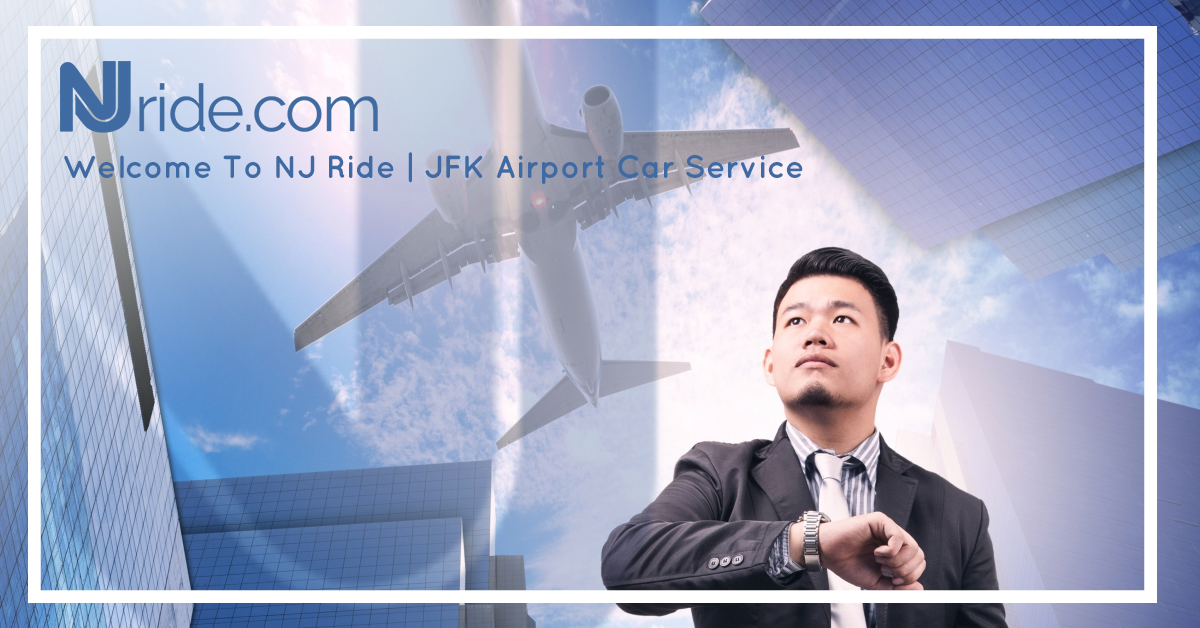 Welcome To NJ Ride   JFK Airport Car Service