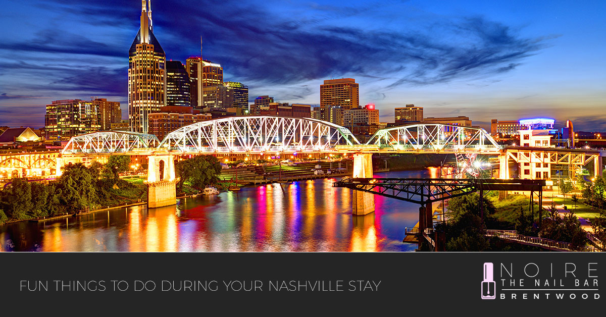 Nail Salon Nashville: Fun Things To Do During Your Nashville Stay