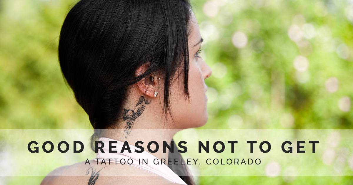Tattoo Removal Greeley: Reasons Why You Don\'t Want A Tattoo