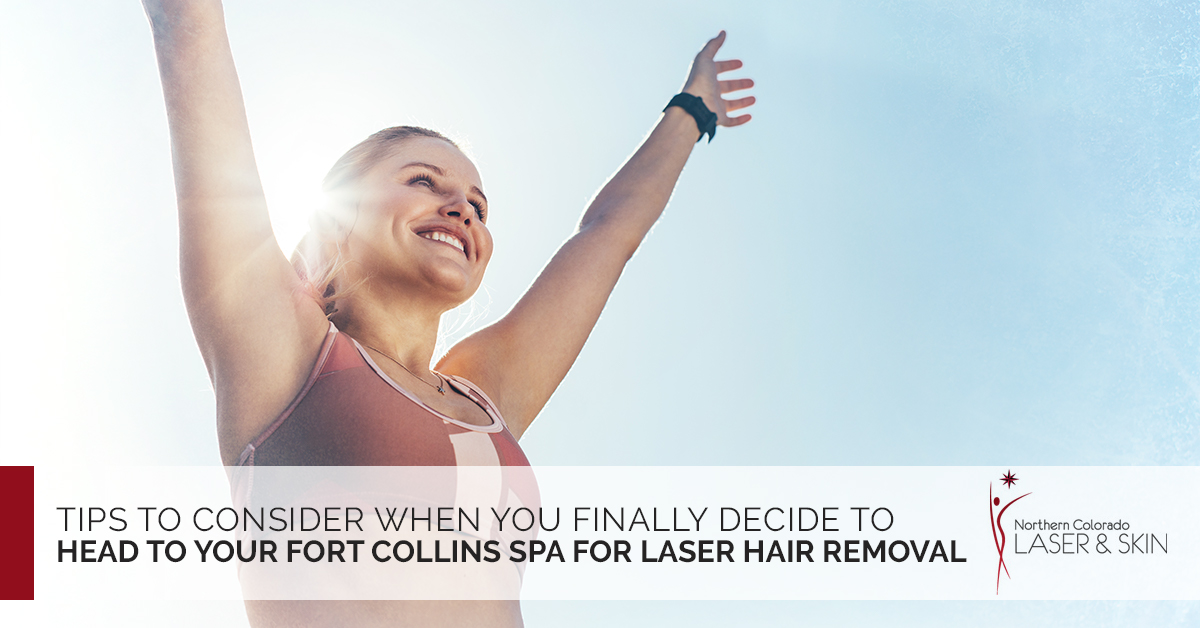 Tips to Consider When You Finally Decide to Head to Your Fort Collins Spa for Laser Hair Removal