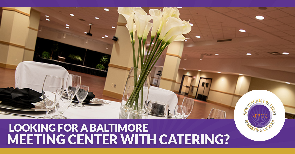 Meeting Center Baltimore Looking For An Event Venue With Catering