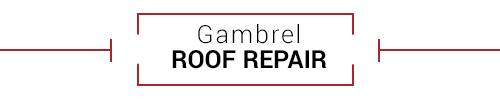 Gambrel Roof Repair