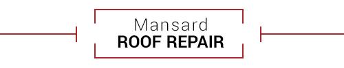 Mansard Roof Repair