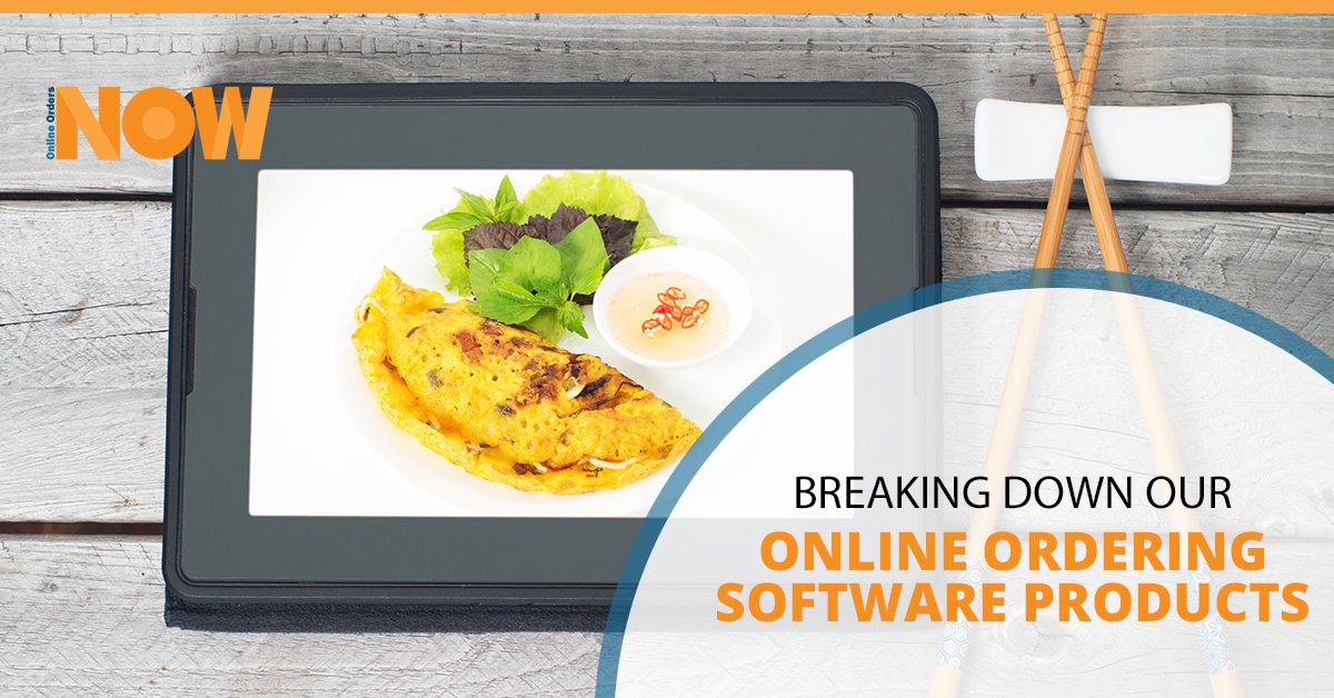 Breaking Down Our Online Ordering Software Products | Online Orders Now