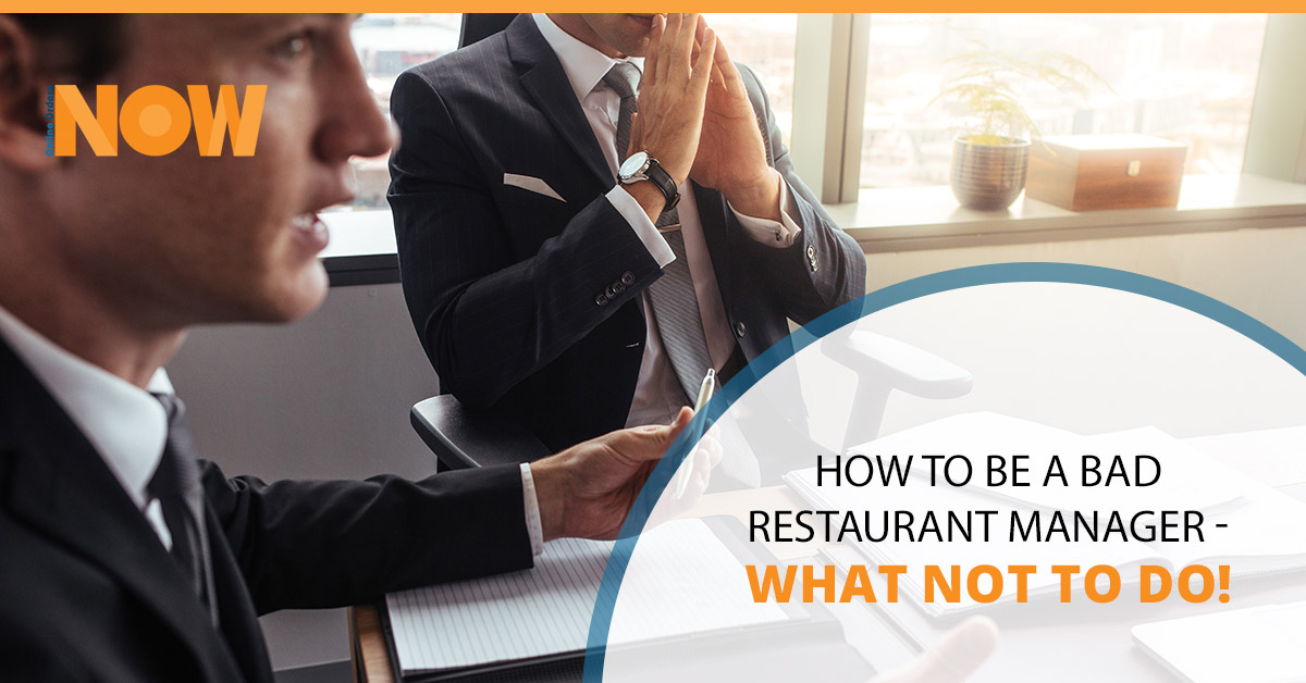 How To Be A Bad Restaurant Manager