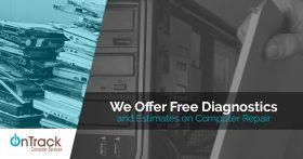 We offer free diagnostics and estimates