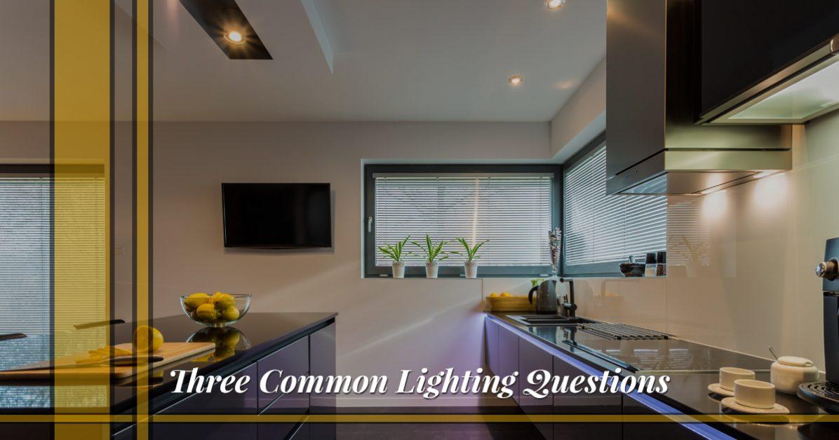 Lighting store grapevine: three common lighting questions