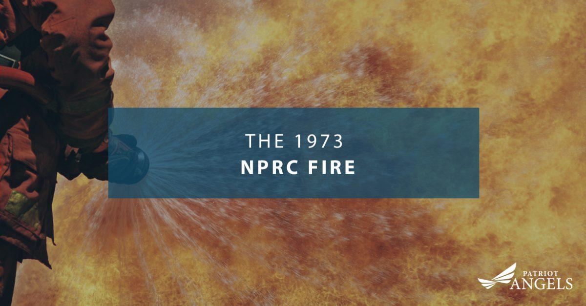 VA Benefits - The 1973 NPRC Fire | Patriot Angels