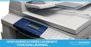How leasing a copier can benefit your small business