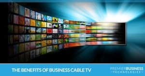The benefits of business cable television