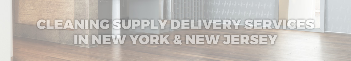 Cleaning Supplies In New Jersey & New York- Order Your