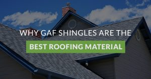 "Banner of roof with text ""Why GAF shingles are the best roofing material"""