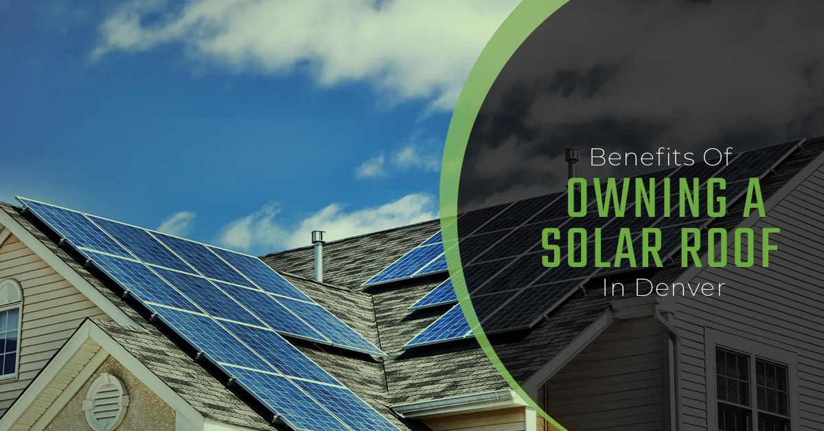 "Banner of solar panels on roof with text ""Benefits of owning a solar roof"""