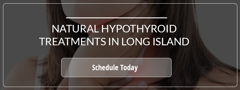 Natural Hypothyroid Treatments in Long Island