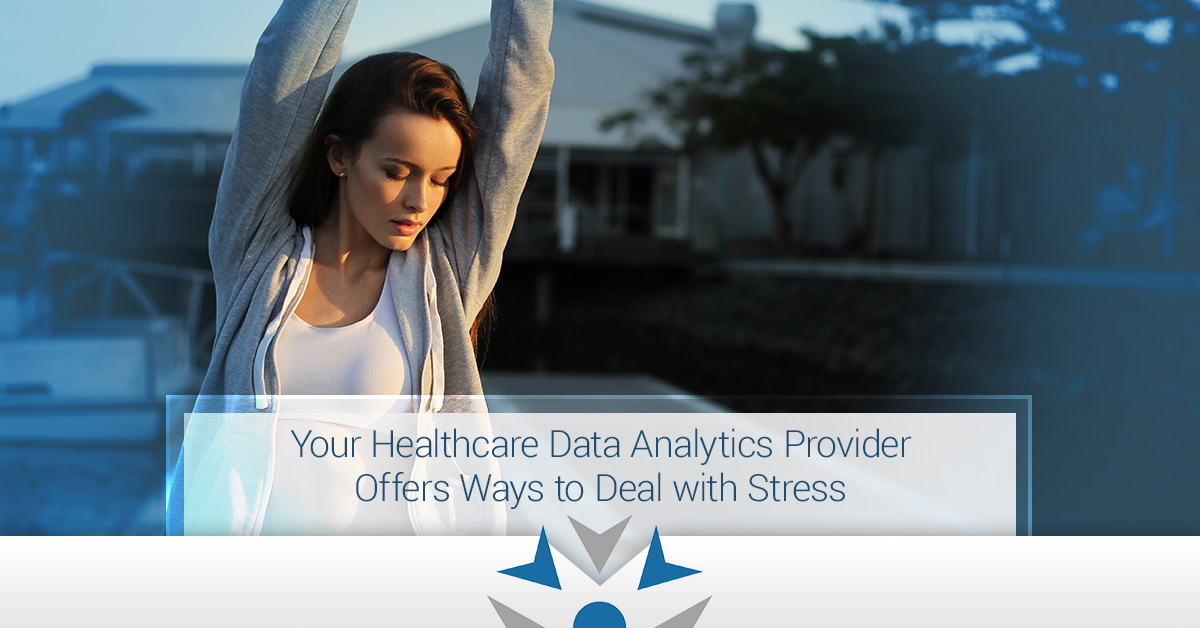 Your Healthcare Data Analytics Provider Offers Ways to Deal with Stress
