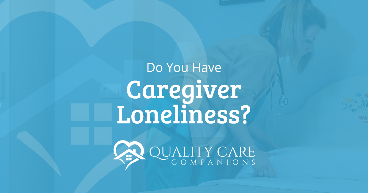 Do You Have Caregiver Loneliness