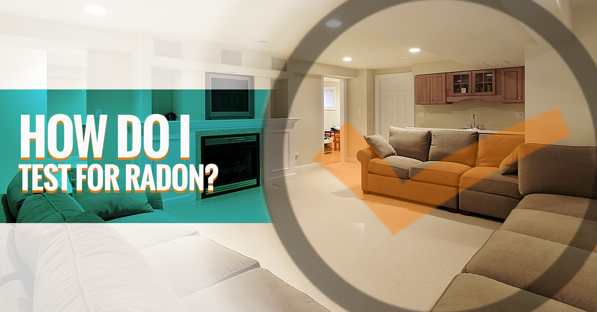 How Do I Test For Radon in My Home? | Radon Testing & Mitigation