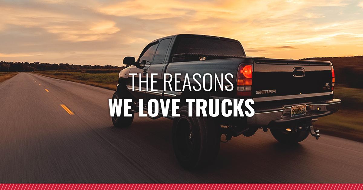 The Reasons We Love Trucks