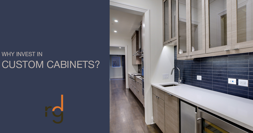 5 Reasons To Invest In Custom Cabinets Hire Rdgi For Custom Kitchen Cabinetry Rinehart Design Group