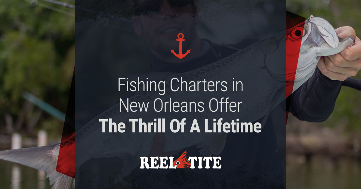Fishing Charters In New Orleans Offer The Thrill Of A Lifetime