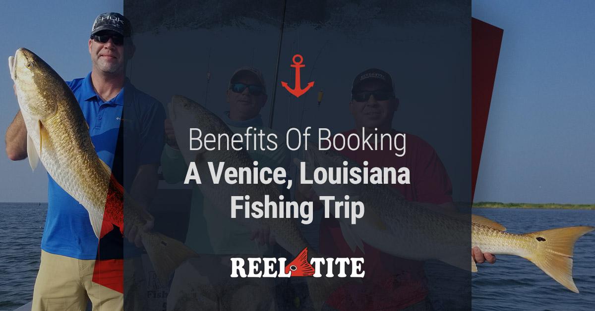 Benefits Of Booking A Venice Louisiana Fishing Trip