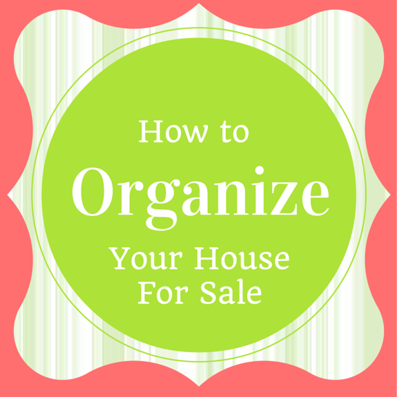 how-to-organize-your-house-for-sale
