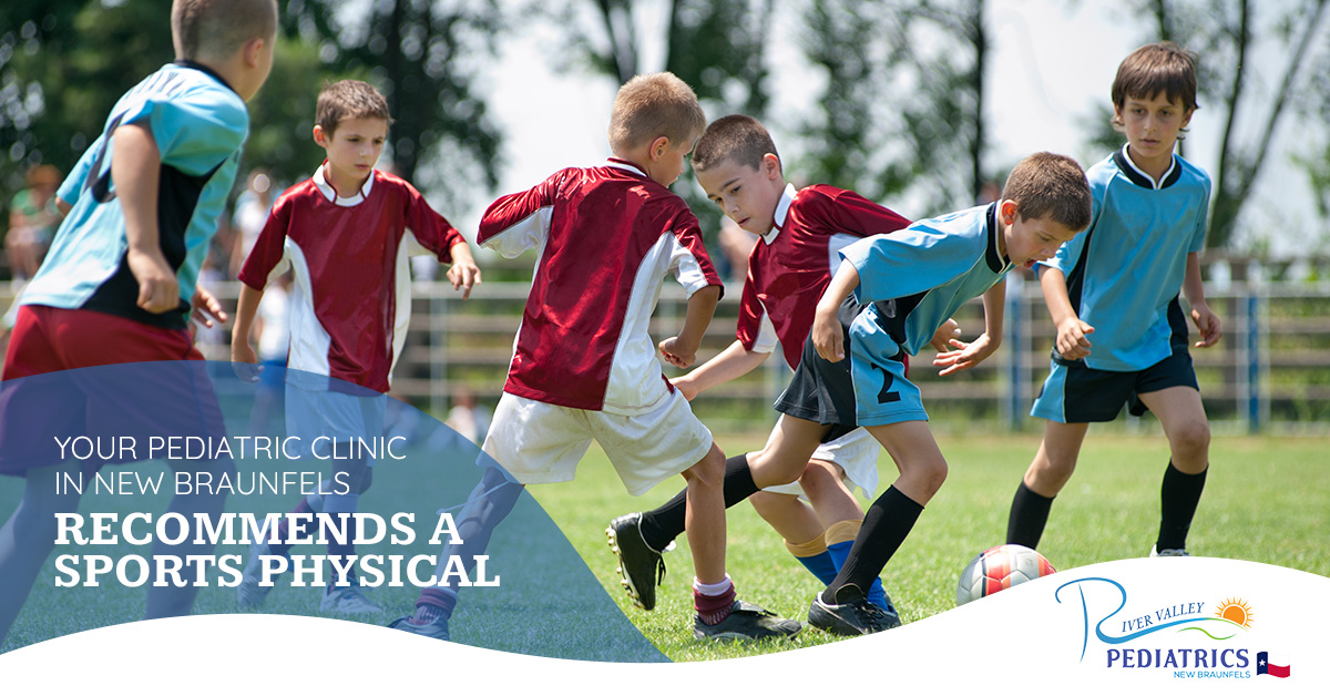 YOUR PEDIATRIC CLINIC IN NEW BRAUNFELS RECOMMENDS A SPORTS PHYSICAL