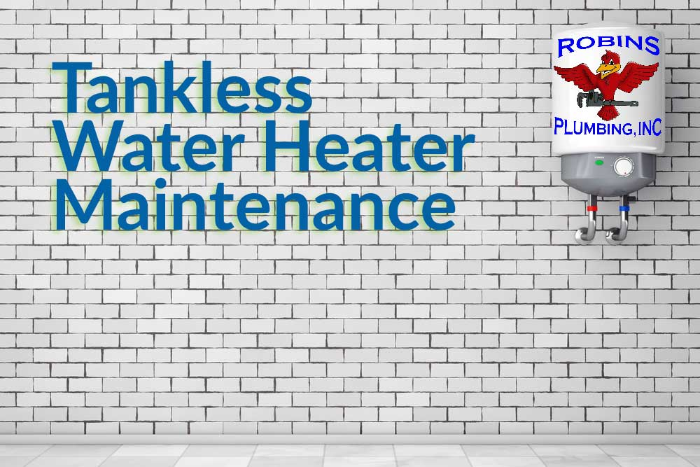 Tankless Water Heater Maintenance Phoenix | Robins Plumbing