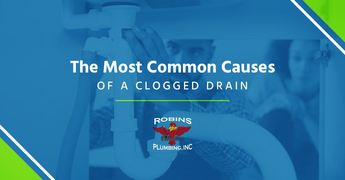 """Cover photo for blog """"The Most Common Causes of a Clogged Drain"""""""