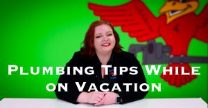 "Cover photo for blog and video ""Plumbing Tips While on Vacation"""