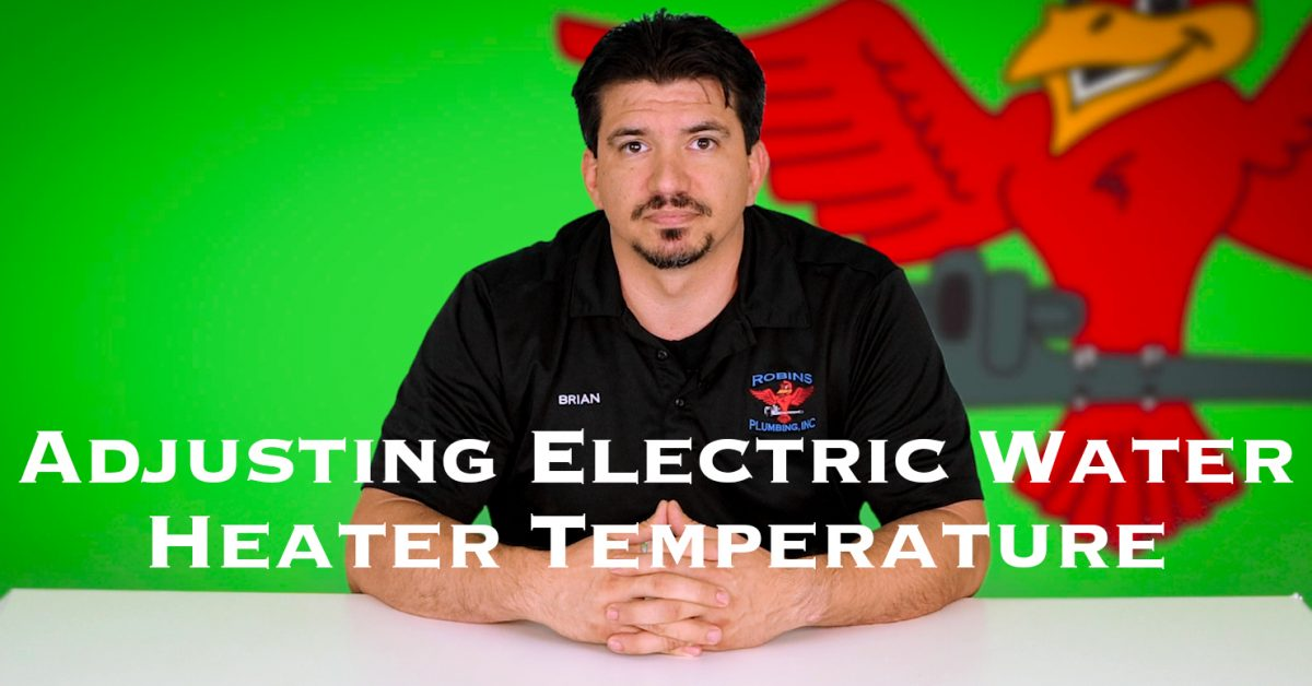 "Cover photo for blog and video ""Adjusting Electric Water Heater Temperature"""