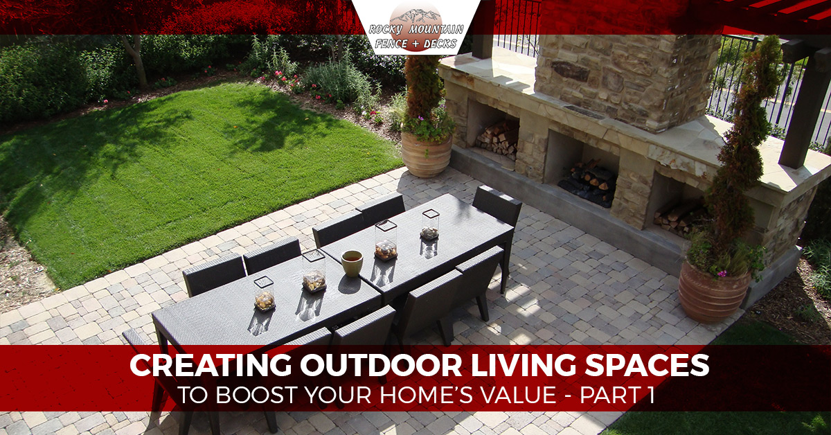 Outdoor living spaces larimer county ways to improve your for Creating an outdoor living space