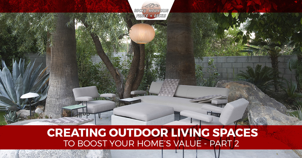 Outdoor living spaces larimer county more ways to for Creating an outdoor living space