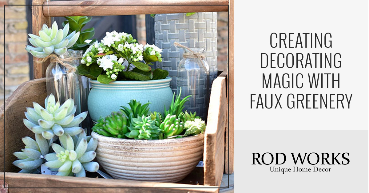 Creating Decorating Magic With Faux Greenery Rod Works