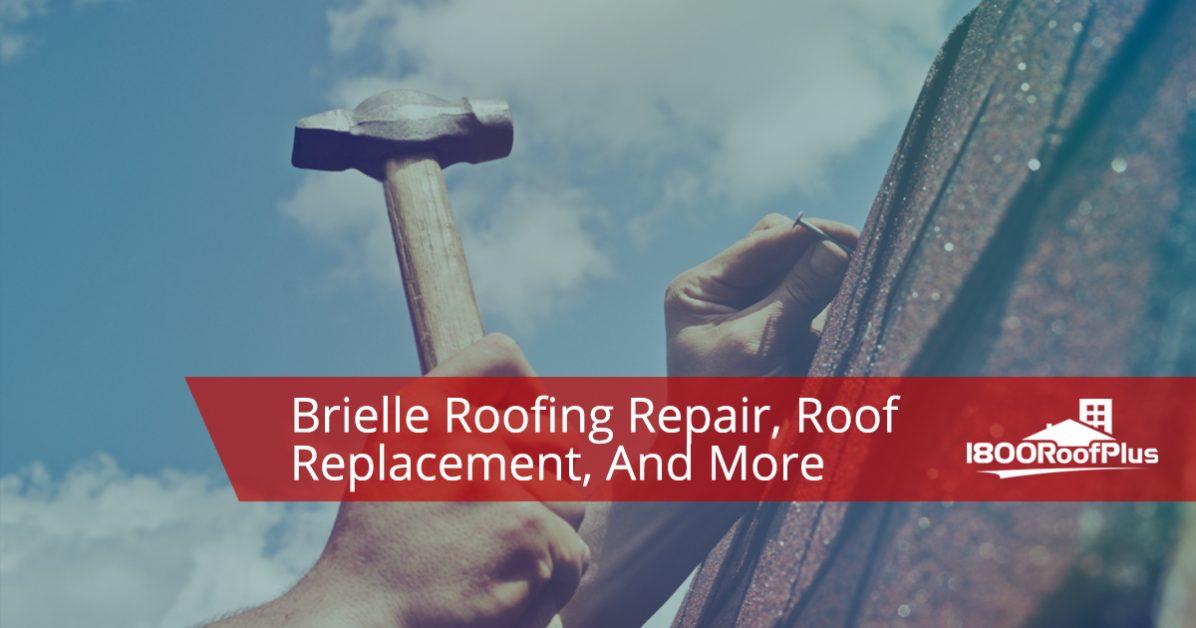 Brielle Roofing Contractors 1800 Roof Plus Roof Repair
