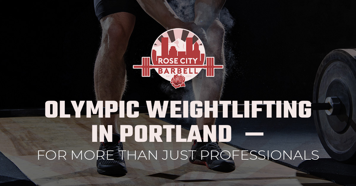 Olympic Weightlifting in Portland