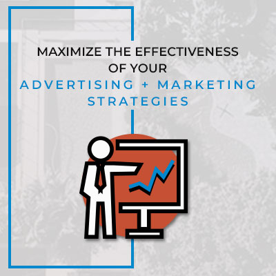 Maximize the effectiveness of your advertising and marketing strategies.