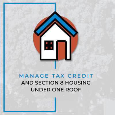Manage tax credit and section 8 housing under one roof.