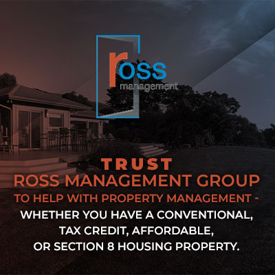 Trust Ross Management Group to help with property management - whether you have a conventional, tax credit, affordable, or section 8 housing property.