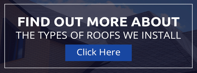 Find out more about the types of roofs we install