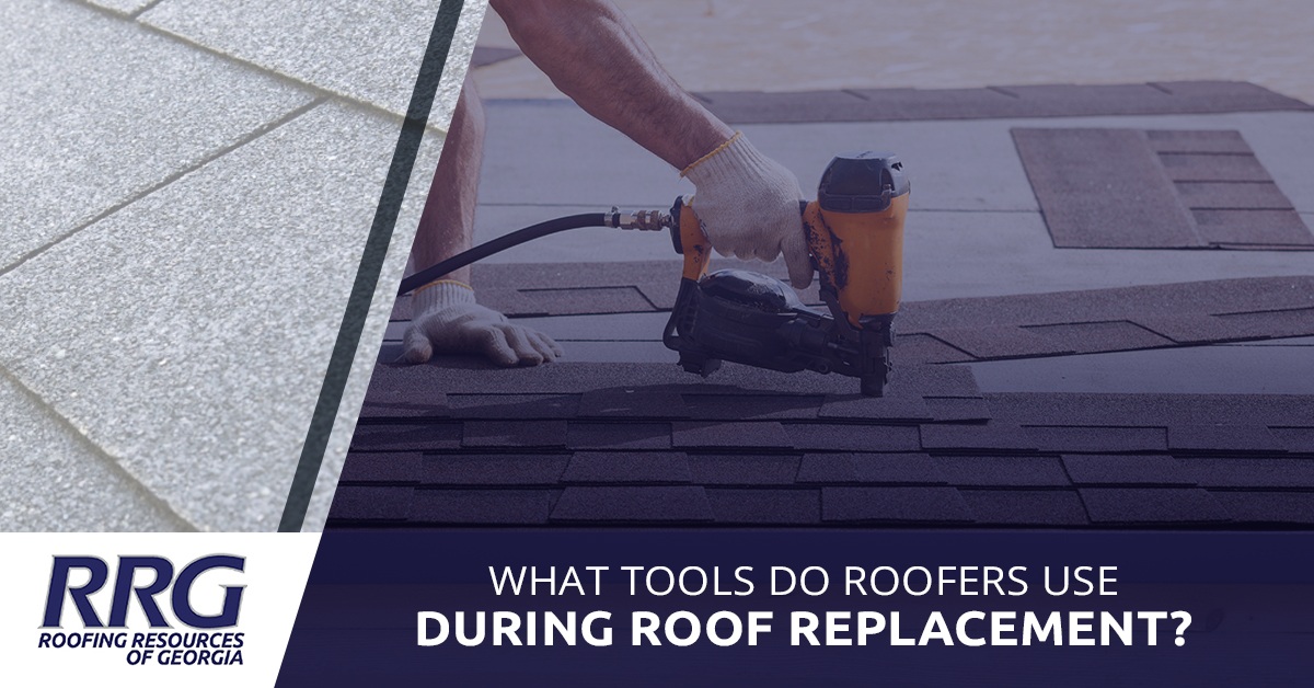 What Tools Do Roofers Use During Roof Replacement