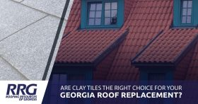 Are Clay Tiles The Right Choice For Your Georgia Roof Replacement
