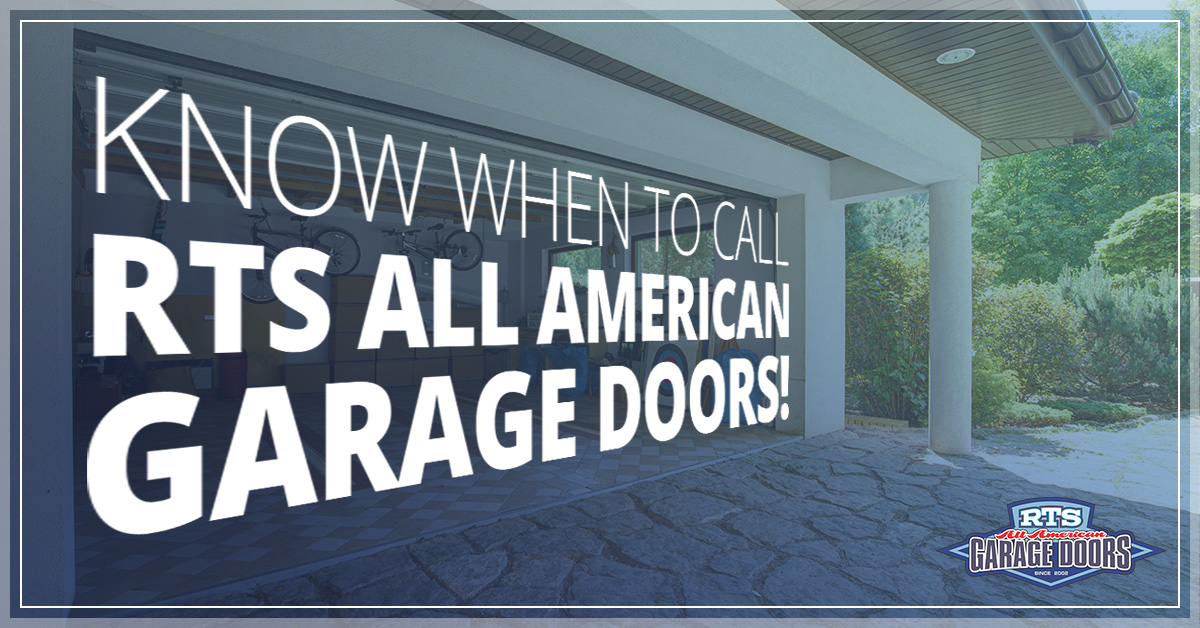Merveilleux Know When To Call RTS All American Garage Doors!