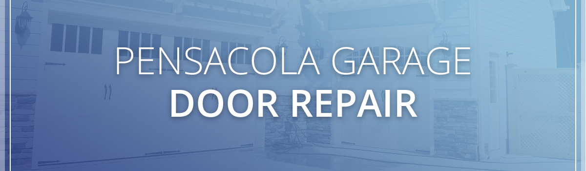 Garage Door Service Pensacola Pensacola Garage Door Repair