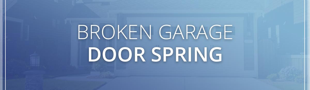 Garage Door Spring Repair We Can Replace Broken Garage
